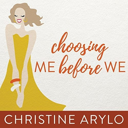 Choosing Me Before We by Christine Arylo | 50+ Inspirational Books for Women