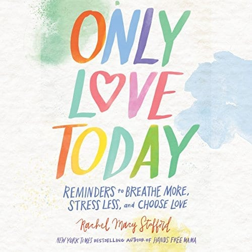 Only Love Today   50+ Inspirational Books for Women