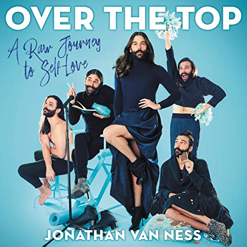 Over The Top by Jonathan Van Ness | 50+ Inspirational Books for Women