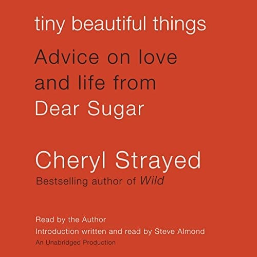 Tiny Beautiful Things by Cheryl Strayed   50+ Inspirational Books for Women