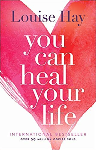 You Can Heal Your Life by Louise Hay   50+ Inspirational Books for Women