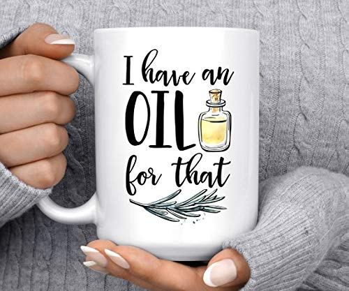 'I Have An Oil For That' Coffee Mug   The Ultimate Guide to Essential Oil Accessories