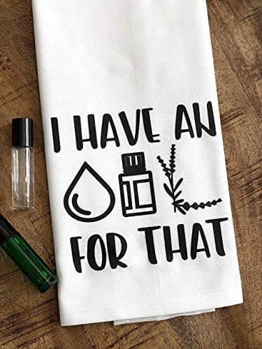 'I Have An Oil For That' Kitchen Towel   The Ultimate Guide to Essential Oil Accessories