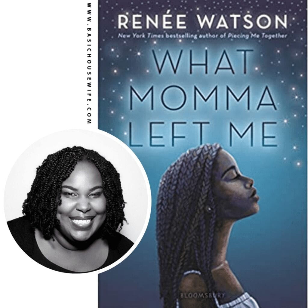 What Momma Left Me by Renée Watson | 80+ Must-Have Books by Black Authors