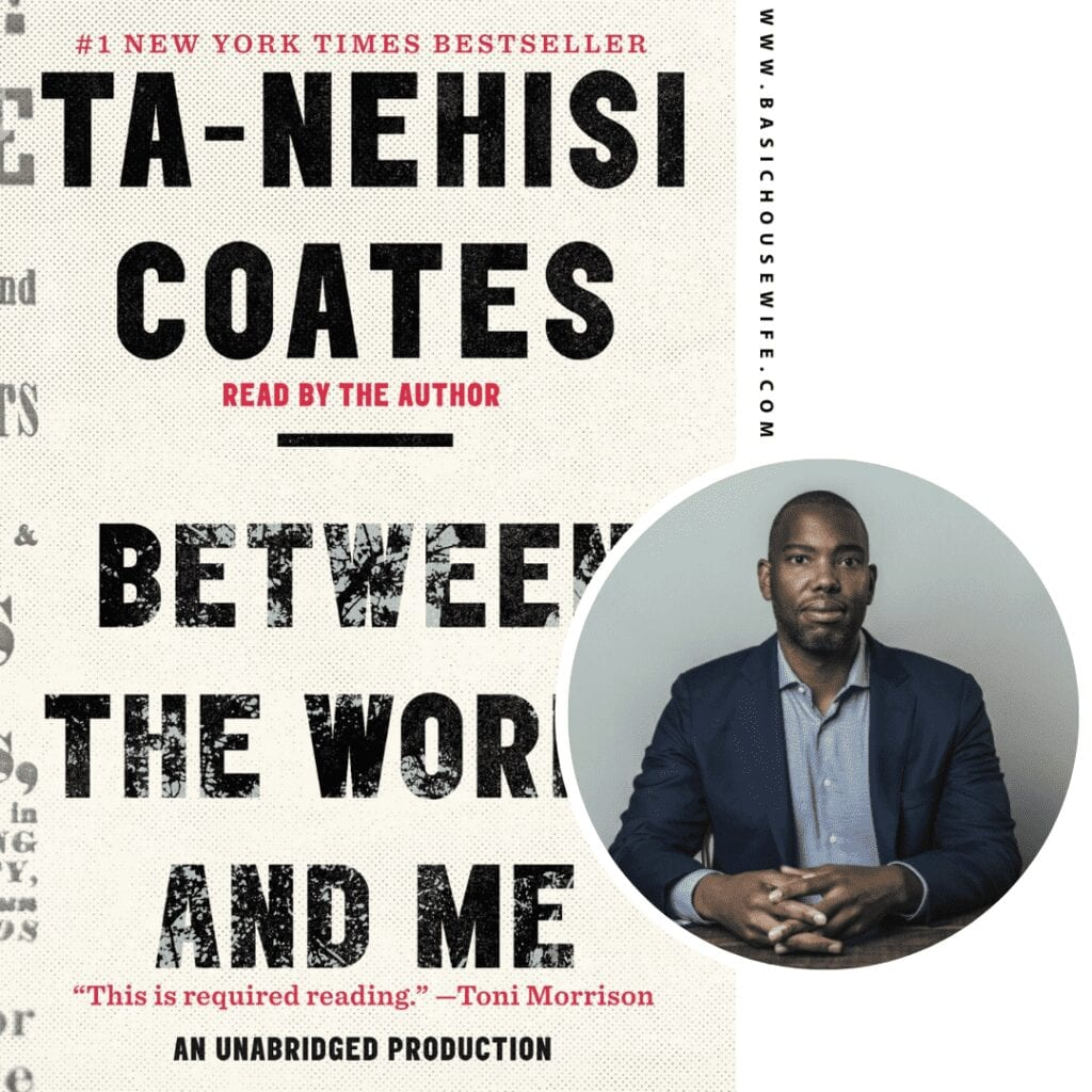 Between the World and Me by Meby Ta-Nehisi Coates | 80+ Must-Have Books by Black Authors