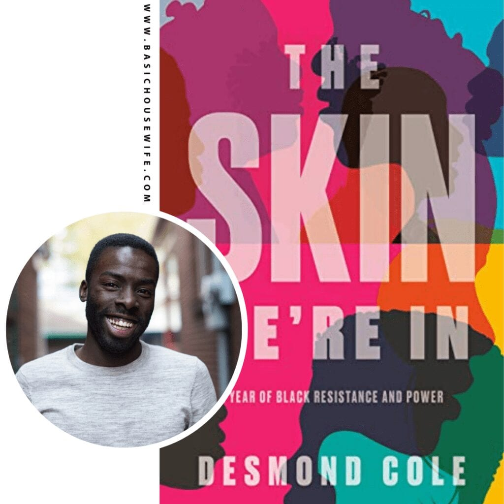 The Skin We're In by Desmond Cole | 80+ Must-Have Books by Black Authors
