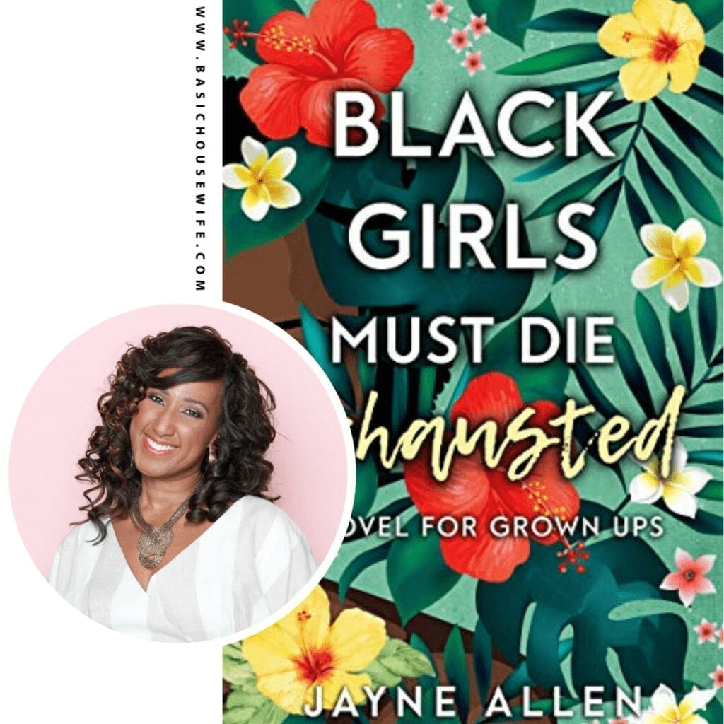 Black Girls Must Die Exhausted by Jayne Allen | 80+ Must-Have Books by Black Authors