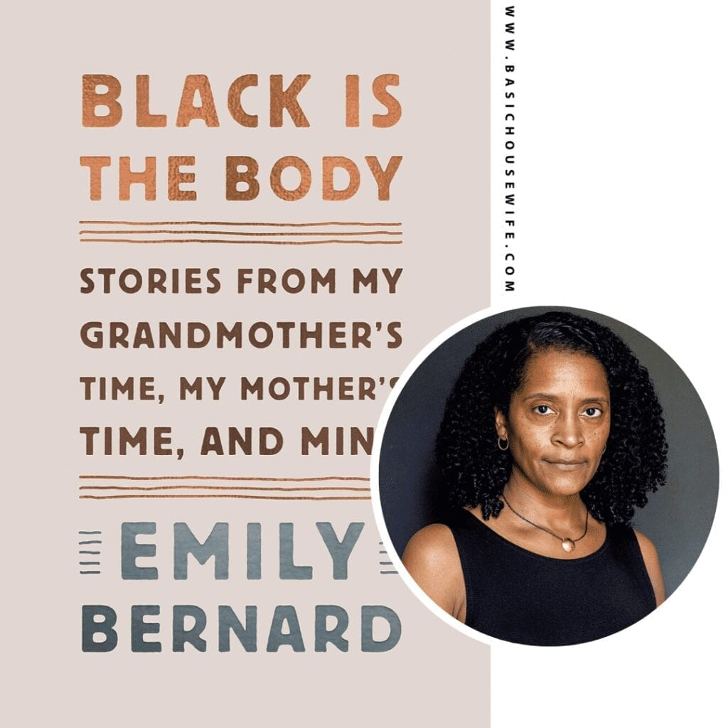 Black Is The Body by Emily Bernard | 80+ Must-Have Books by Black Authors