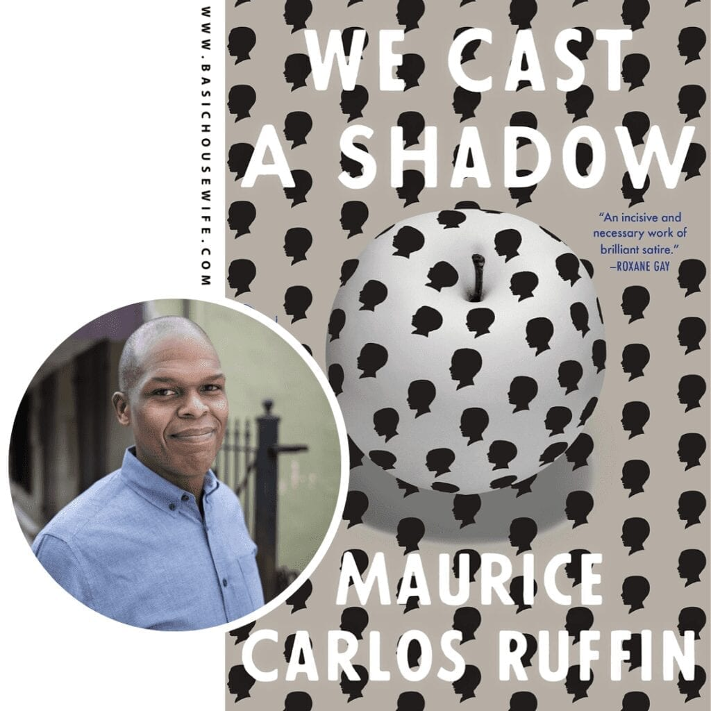 We Cast A Shadow by Maurice Carlos Ruffin | 80+ Must-Have Books by Black Authors