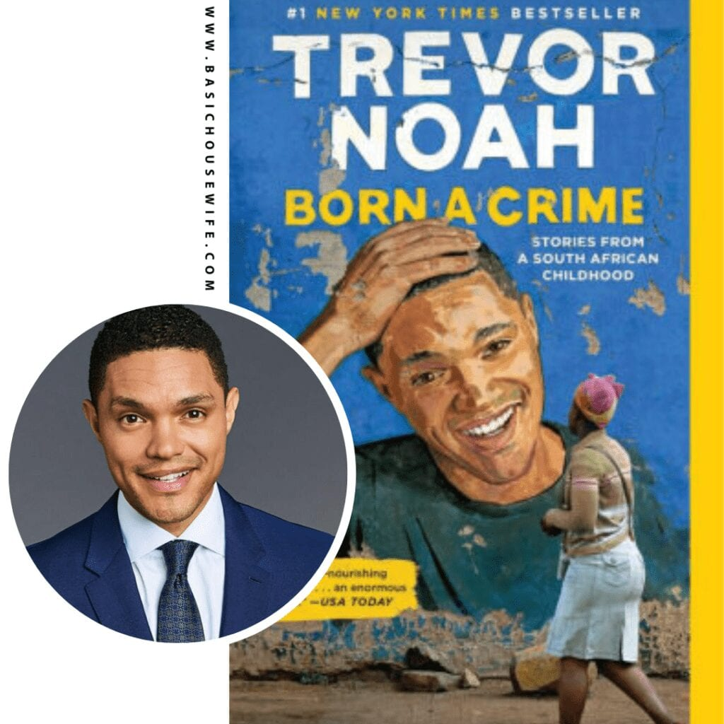 Born a Crime by Trevor Noah | 80+ Must-Have Books by Black Authors