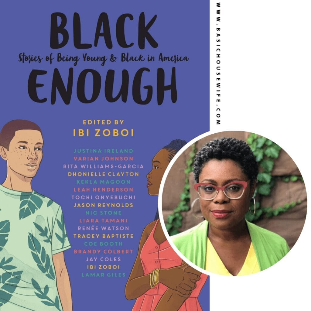 Black Enough: Stories of Being Young & Black in America edited by Ibi Zoboi | 80+ Must-Have Books by Black Authors