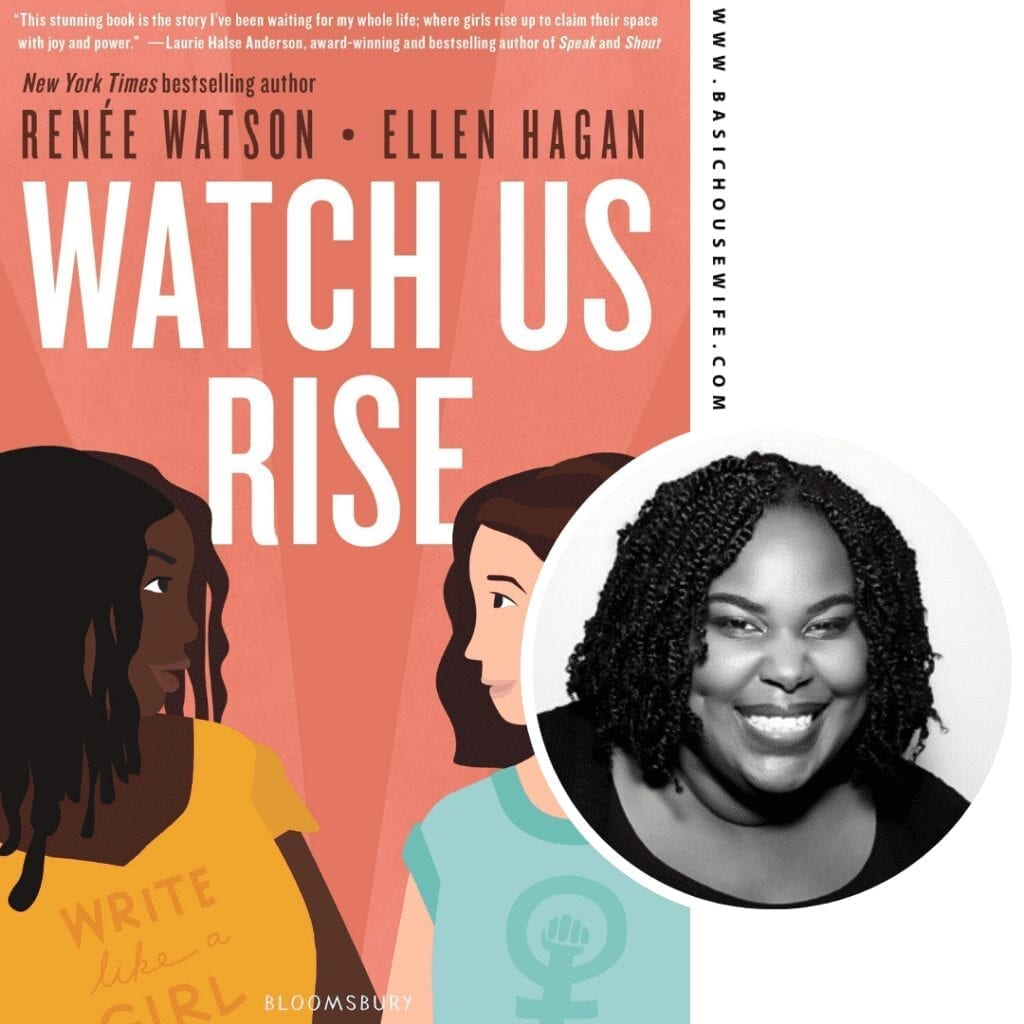 Watch Us Rise by Renée Watson and Ellen Hagan | 80+ Must-Have Books by Black Authors