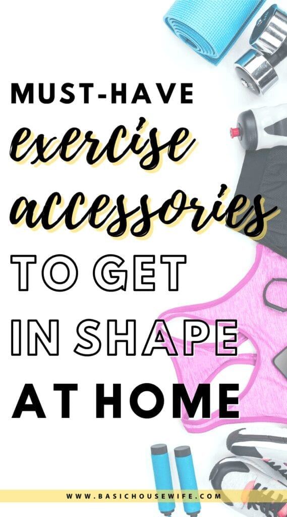 Affordable Exercise Accessories to Get In Shape At Home | Basic Housewife