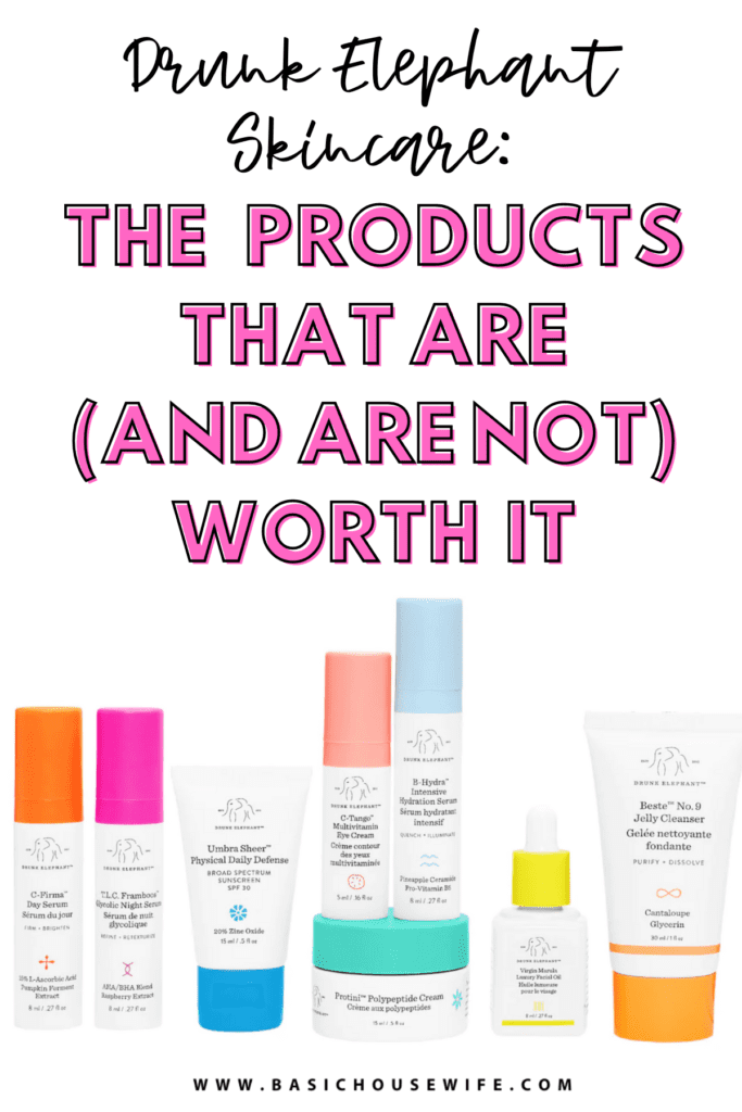 Drunk Elephant Skin Care: The Products That Are and Are Not Worth It
