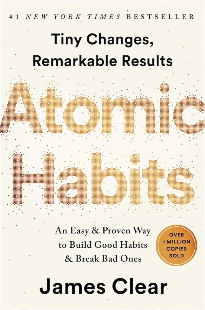 Atomic Habits by James Clear      25 Self Help Books to Help Smash Your Goals