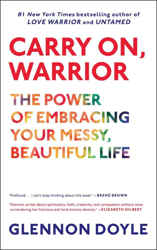 Carry On, Warrior by Glennon Doyle   25 Self Help Books to Help Smash Your Goals