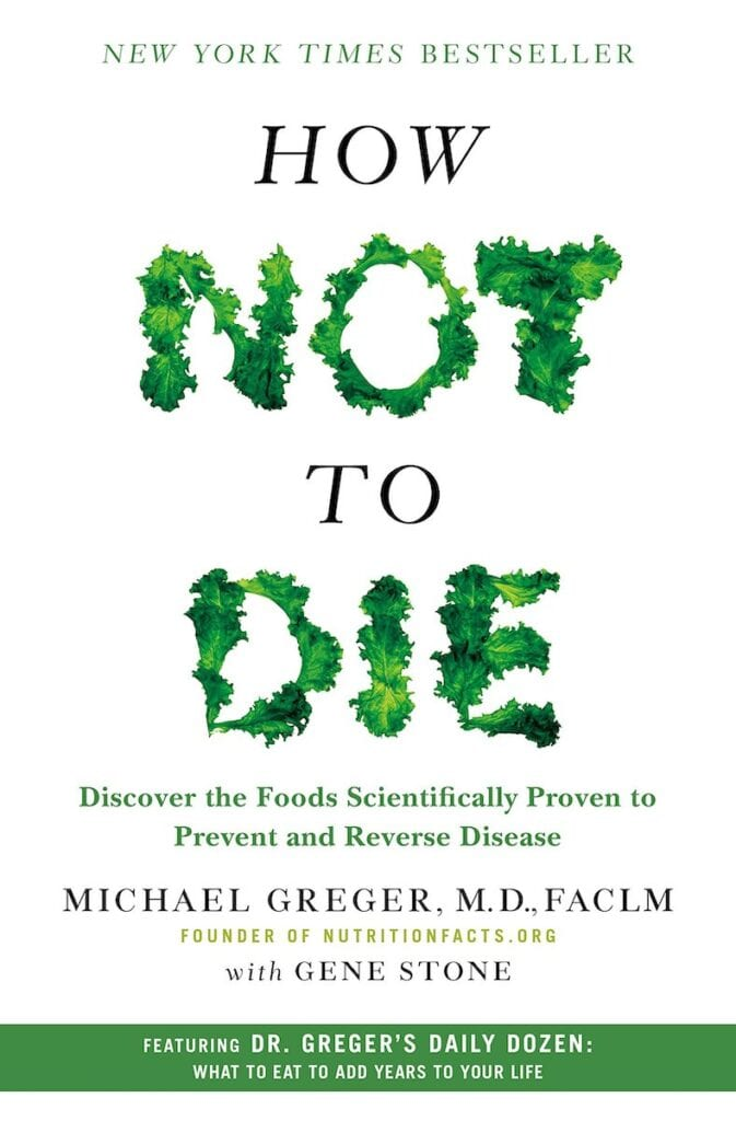 How Not to Die by Michael Greger   The Healthy Lifestyle Books