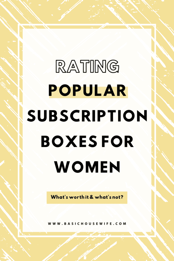 Rating Popular Subscription Boxes For Women: What's Worth It & What's Not