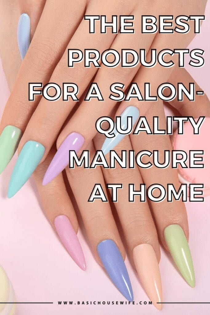 The Best Products for a Salon-Quality Manicure At Home